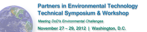 Partners in Environmental Technology Technical Symposium & Workshop - November 27-29, 2012 – Washington, D.C.